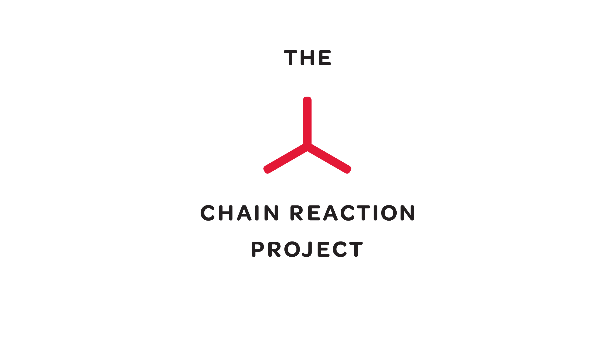 The Chain Reaction Project